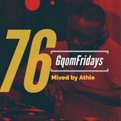 DJ Athie - Gqom Fridays Mix Vol.76